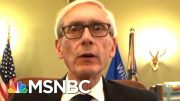 Wisconsin Governor: Four Judges Have Thrown Our State Into Chaos | Rachel Maddow | MSNBC 2