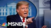 Trump's Absurd Claim 'If We Didn't Do Any Testing, We Would Have Very Few Cases' | Deadline | MSNBC 4