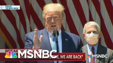 Trump Declares 'Vaccine Or No Vaccine, We're Back,' As Coronavirus Deaths Approach 90,000 | MSNBC 6
