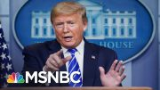 Trump's Censorship Of CDC Guidelines 'Puts The American Public At An Extreme Disadvantage' | MSNBC 4
