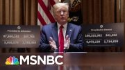 Trump Says He'd Change Nothing About Response As U.S. Deaths Near 94,000 | The 11th Hour | MSNBC 3