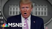 Trump Lauds His Coronavirus Response As U.S. Death Toll Hits A New High | The 11th Hour | MSNBC 3