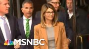 Loughlin, Giannulli To Plead Guilty To Conspiracy Charges In College Admissions Scandal | MSNBC 4