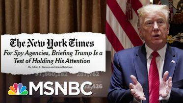 Lengths To Which Trump's Intelligence Team Must Go To Get Him To Pay Attention | Deadline | MSNBC 6