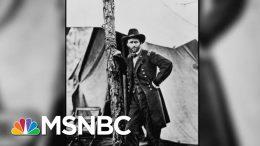 New Series Chronicles The Life Of Ulysses S. Grant | Morning Joe | MSNBC 5