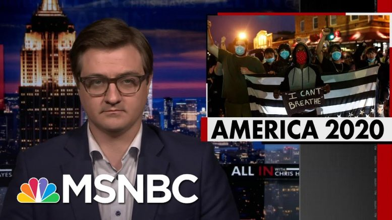 Chris Hayes On Floyd Protests: This Is What Trump's America Has Wrought   All In   MSNBC 1