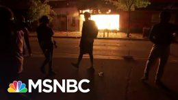 No Police Present As Fires Rage In Minneapolis After Fierce Protests | The 11th Hour | MSNBC 6