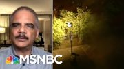 Holder On George Floyd's Fatal Arrest: It's 'Taking Me Back' To Ferguson | The Last Word | MSNBC 2