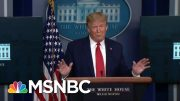 Trump's 'Sinister Whirlwind Of Doubletalk' Backfires In Coronavirus Briefing | MSNBC 5