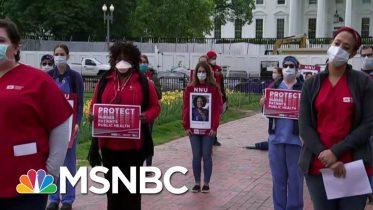 Nurses Hold White House Protest Over Lack Of Protection   Hallie Jackson   MSNBC 6