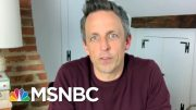 Seth Meyers On Comedy And Entertainment In The Era Of Coronavirus | All In | MSNBC 4
