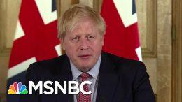 U.K. Prime Minister Boris Johnson In Intensive Care For Coronavirus | MSNBC 7