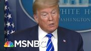 Breaking Down Trump's Thursday Press Briefing | Morning Joe | MSNBC 4