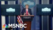 'Disinformation': See Trump Virus Briefing Get Cut Off On Live TV | The Beat With Ari Melber | MSNBC 3