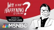 Chris Hayes Podcast With Michael Lewis | Why Is This Happening? - Ep 101 | MSNBC 4