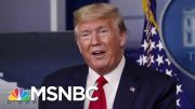Trump: If Under 100,000 Americans Die From Coronavirus We've Done A Good Job | The 11th Hour | MSNBC 4