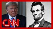 Trump compares himself to Lincoln. Historian says he's wrong 5