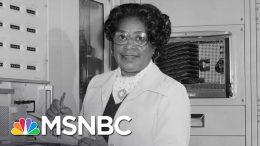 NASA Renames DC HQ After Trailblazing Engineer Mary W. Jackson | The 11th Hour | MSNBC 2