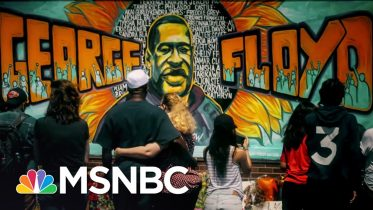 Marking One Month Since George Floyd's Death: What's Changed And What's Next | MSNBC 6