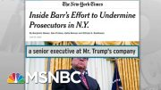 Barr Interfered In SDNY Cases Tied To Trump Interests: NYT | Rachel Maddow | MSNBC 4