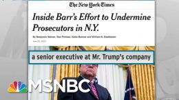 Barr Interfered In SDNY Cases Tied To Trump Interests: NYT | Rachel Maddow | MSNBC 1