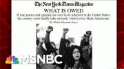 'We Have To Take This Seriously': National Debate Over Reparations | Morning Joe | MSNBC 4