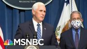 VP Pence Leads WH Coronavirus Briefing, Says 'Expect More' Trump Rallies | MSNBC 4