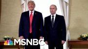 Joe: Trump Taking The Words Of Putin Over His Own Intel Chiefs | Morning Joe | MSNBC 4