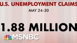 Additional 1.88 Million People File For Unemployment, Matching Expectations | Morning Joe | MSNBC 3