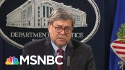 Barr: We Will Work To Ensure 'Racism Plays No Part In Law Enforcement' | MSNBC 2