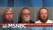 Judge Rules Enough Evidence To Try 3 Suspects In Ahmaud Arbery Case For Murder. | MSNBC 2