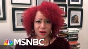 Nikole Hannah-Jones: Black Protest Has Always 'Pushed Us Further To Democracy' | MSNBC 3