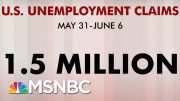 1.5 Million More Americans File For Unemployment Benefits | Morning Joe | MSNBC 2