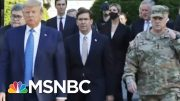 Joint Chiefs Chairman Apologizes For His Role In Trump's Church Photo Op | The Last Word | MSNBC 4