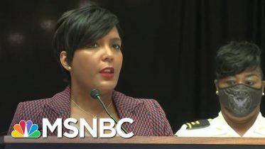 Police Will Have 'Duty To Intervene' In Wake Of Rayshard Brooks Death, Says Atlanta's Mayor   MSNBC 6