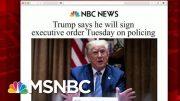 Trump To Sign Executive Order On Police Reform | Morning Joe | MSNBC 4