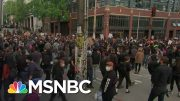 Peaceful Protests In Seattle As Gov. Jay Inslee Blasts Trump | The 11th Hour | MSNBC 4