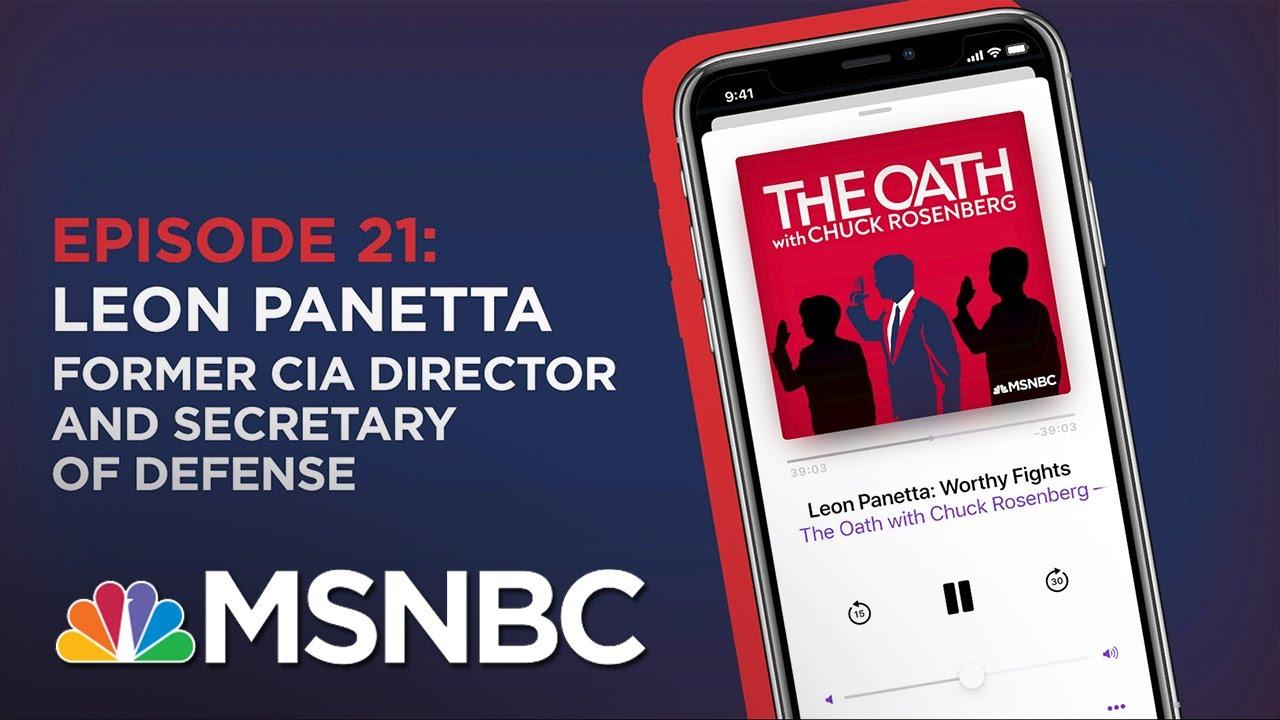 Chuck Rosenberg Podcast With Leon Panetta   The Oath Ep - 21   MSNBC 8