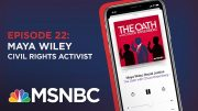 Chuck Rosenberg Podcast With Maya Wiley | The Oath Ep - 22 | MSNBC 5