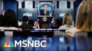 Trump Again Says COVID-19 Will 'Disappear' In First Virus Briefing In Months | The 11th Hour | MSNBC 5
