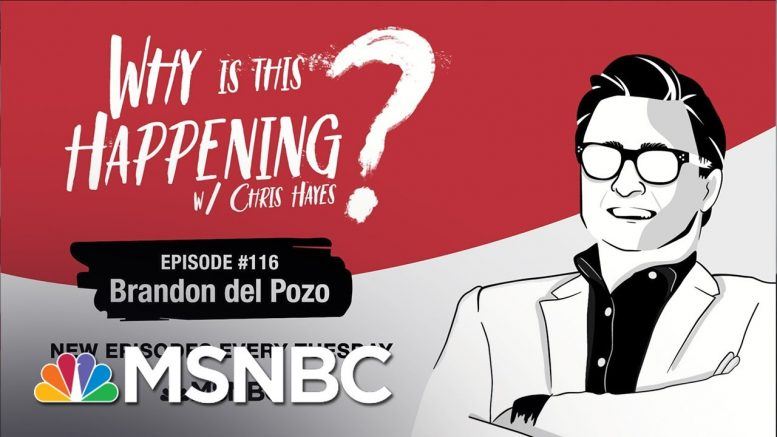 Chris Hayes Podcast With Brandon del Pozo | Why Is This Happening? - EP 116 | MSNBC 1