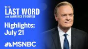 Watch The Last Word With Lawrence O'Donnell Highlights: July 21 | MSNBC 5