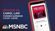 Chuck Rosenberg Podcast With Carol Lam | The Oath Ep - 25 | MSNBC 4