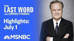 Watch The Last Word With Lawrence O'Donnell Highlights: July 1 | MSNBC 4