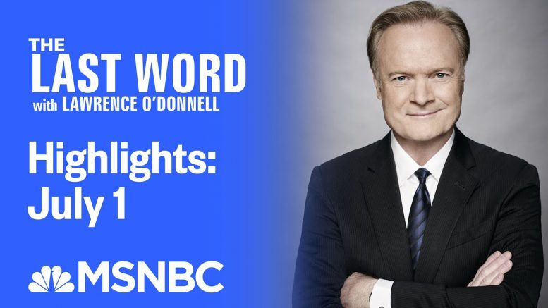 Watch The Last Word With Lawrence O'Donnell Highlights: July 1 | MSNBC 1