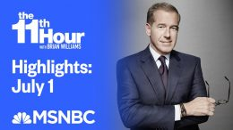 Watch The 11th Hour With Brian Williams Highlights: July 1 | MSNBC 6