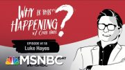 Chris Hayes Podcast With Luke Hayes | Why Is This Happening? - Ep 118 | MSNBC 4