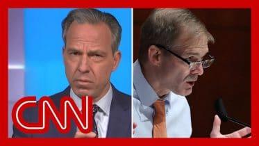 Tapper rebukes Jim Jordan: You owe CNN reporters an apology 6