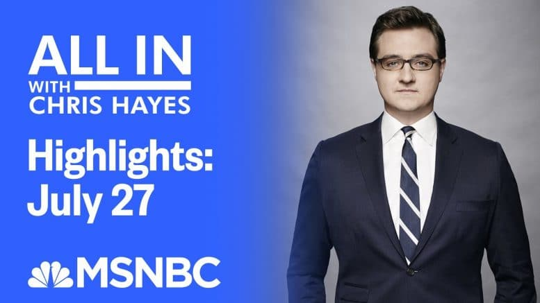 Watch All In With Chris Hayes Highlights: July 27 | MSNBC 1