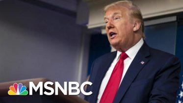 Trump Focusing On Re-Election Instead Of Coronavirus Crisis | The 11th Hour | MSNBC 6